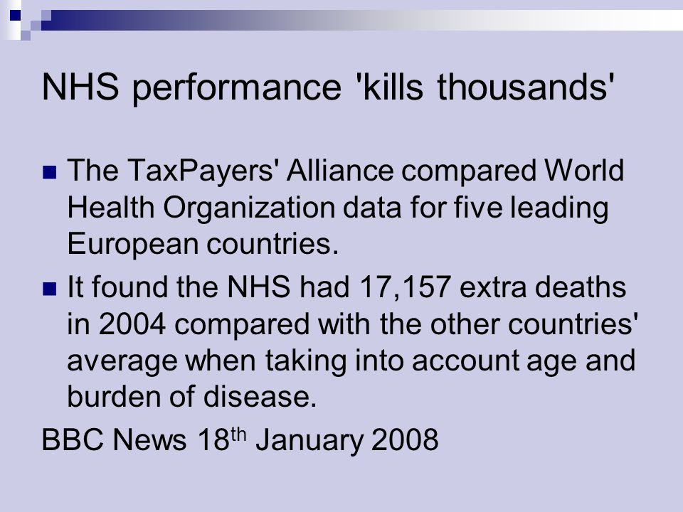 NHS performance kills thousands The TaxPayers Alliance compared World Health Organization data for five leading European countries.
