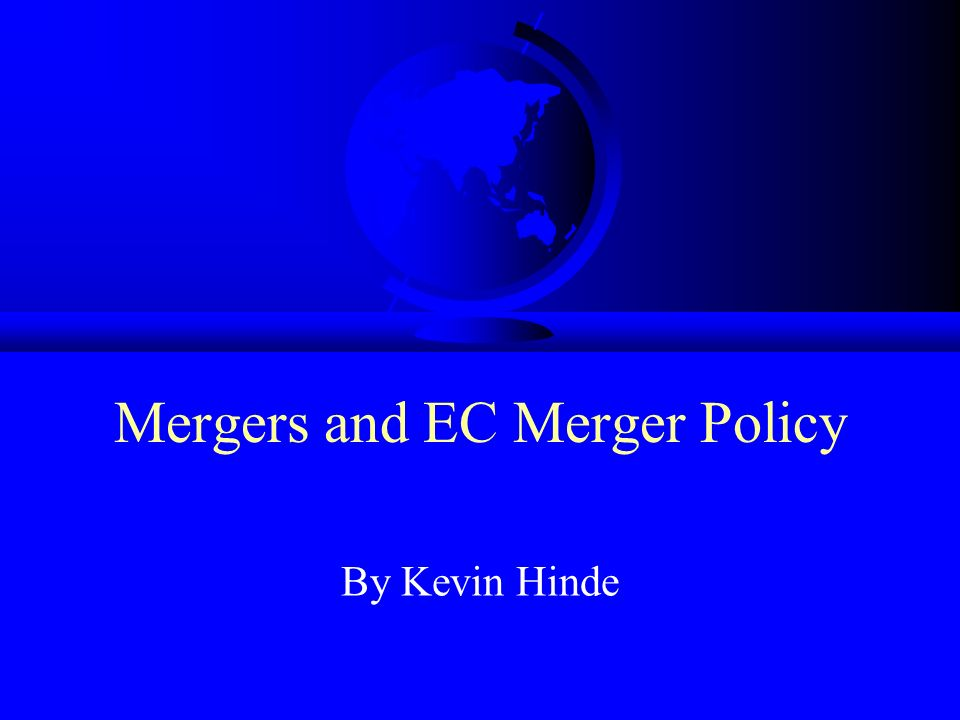 Mergers and EC Merger Policy By Kevin Hinde