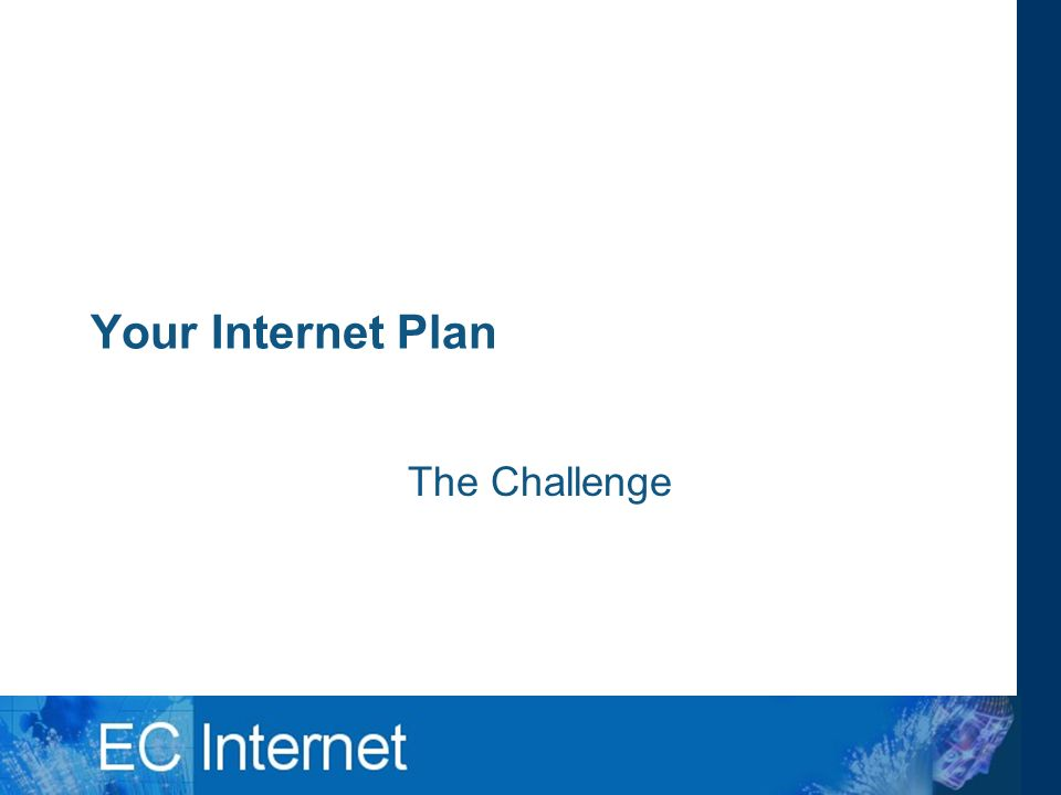 Your Internet Plan The Challenge