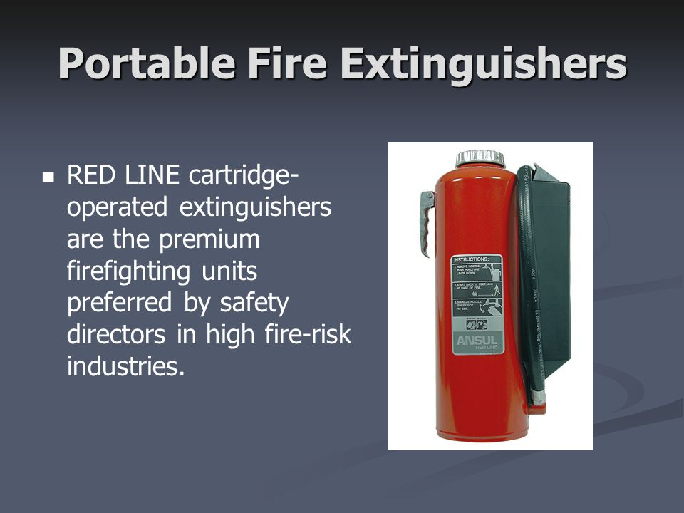 Portable Fire Extinguishers RED LINE cartridge- operated extinguishers are the premium firefighting units preferred by safety directors in high fire-risk industries.