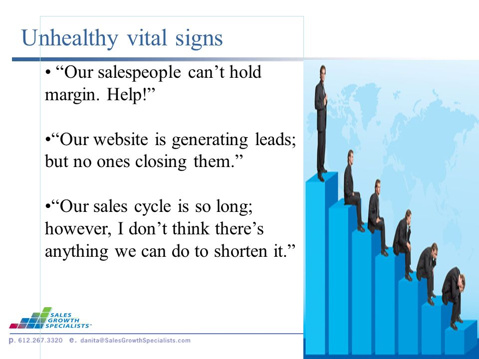 Unhealthy vital signs Our salespeople cant hold margin.