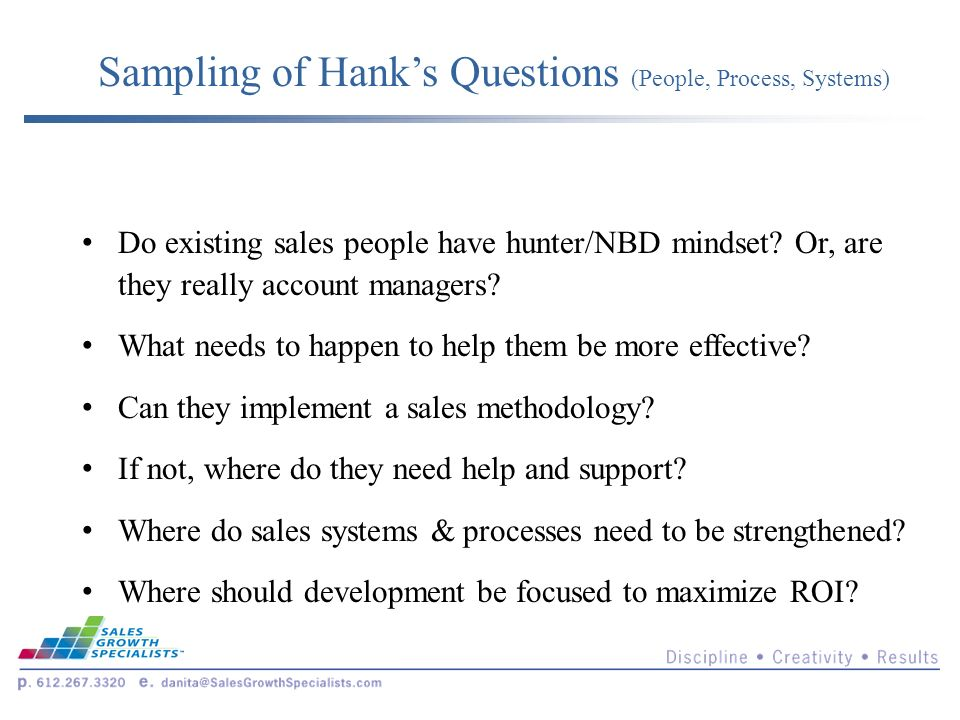 Do existing sales people have hunter/NBD mindset. Or, are they really account managers.