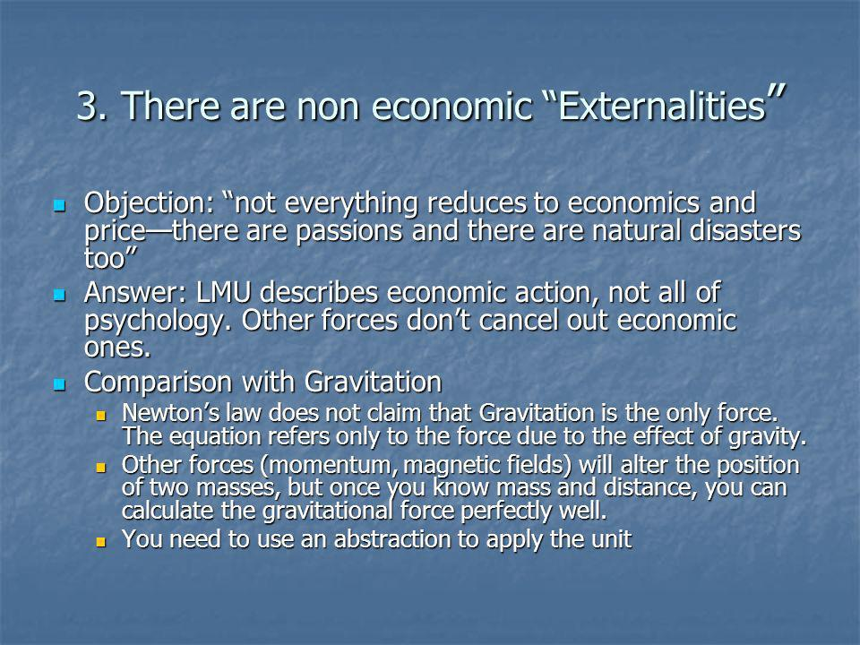 3. There are non economic Externalities 3.