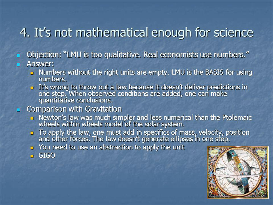 4. Its not mathematical enough for science Objection: LMU is too qualitative.