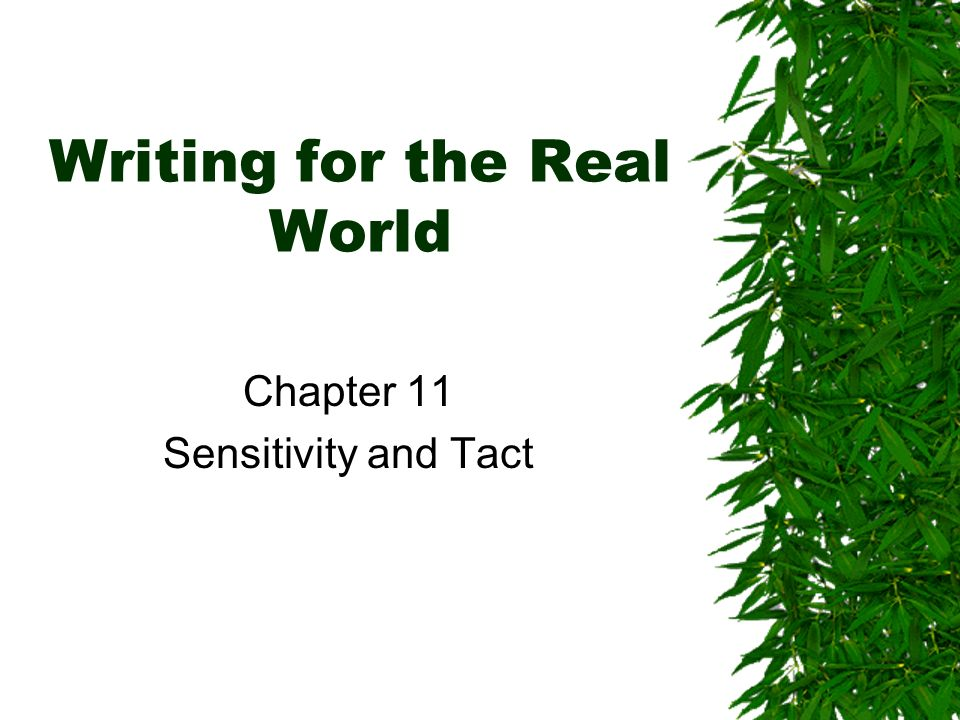 Writing for the Real World Chapter 11 Sensitivity and Tact