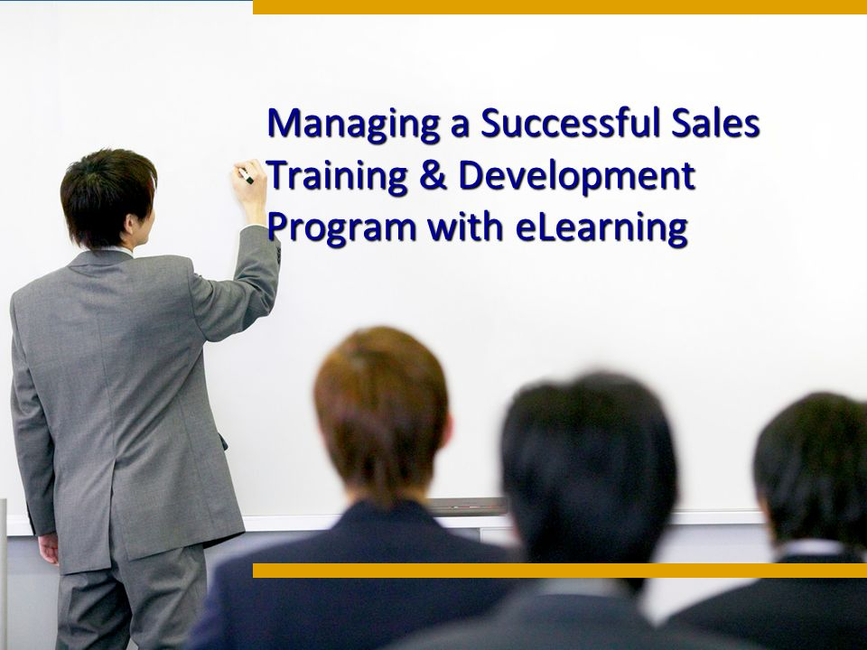Managing a Successful Sales Training & Development Program with eLearning