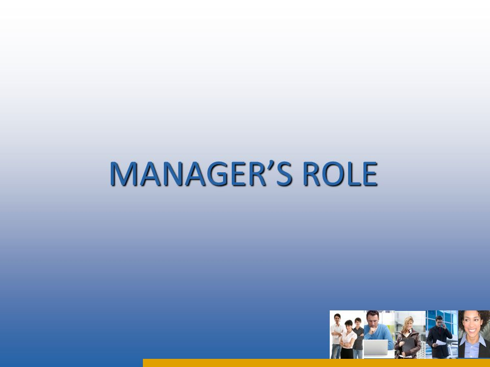 MANAGERS ROLE