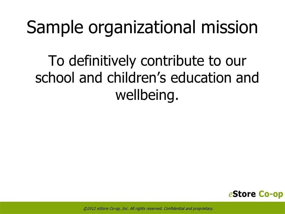 Sample organizational mission To definitively contribute to our school and childrens education and wellbeing.
