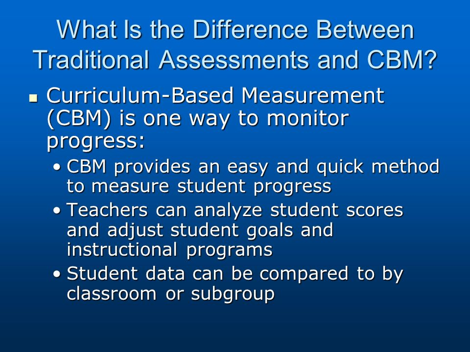 What Is the Difference Between Traditional Assessments and CBM.