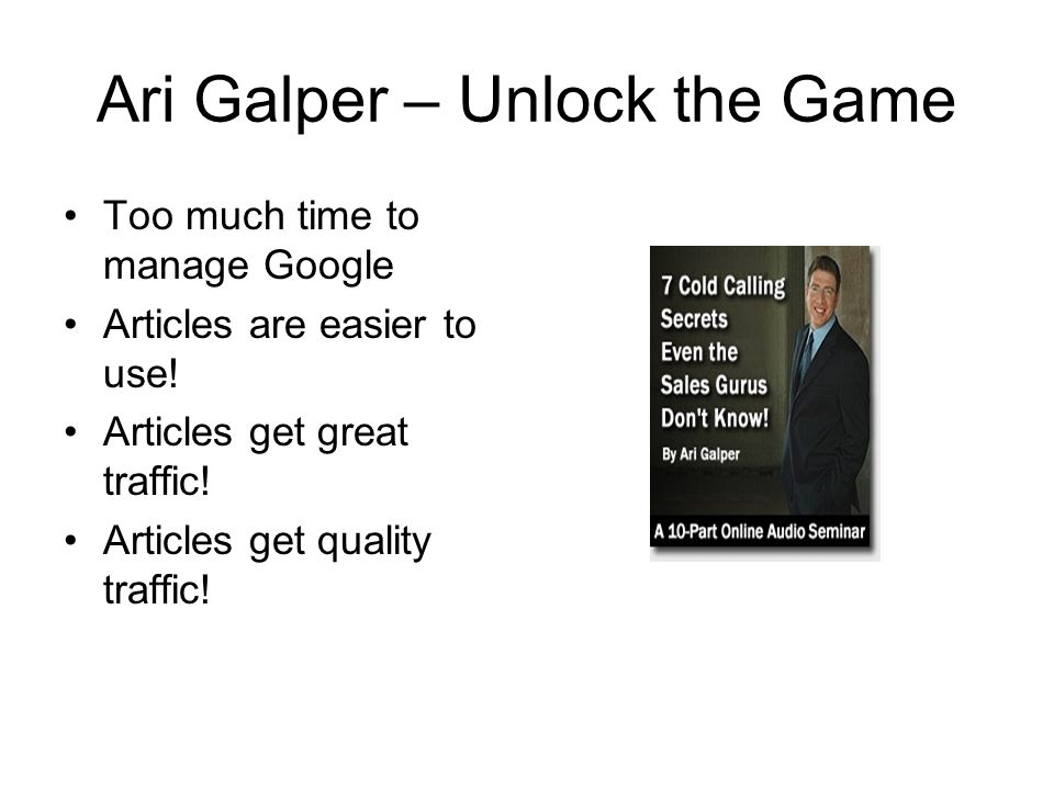 Ari Galper – Unlock the Game Too much time to manage Google Articles are easier to use.