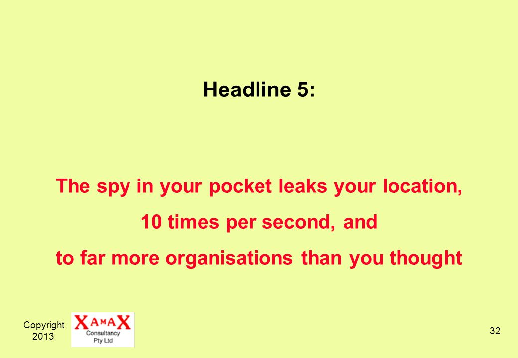 Copyright Headline 5: The spy in your pocket leaks your location, 10 times per second, and to far more organisations than you thought