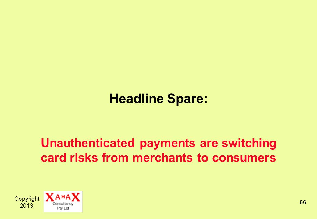 Copyright Headline Spare: Unauthenticated payments are switching card risks from merchants to consumers