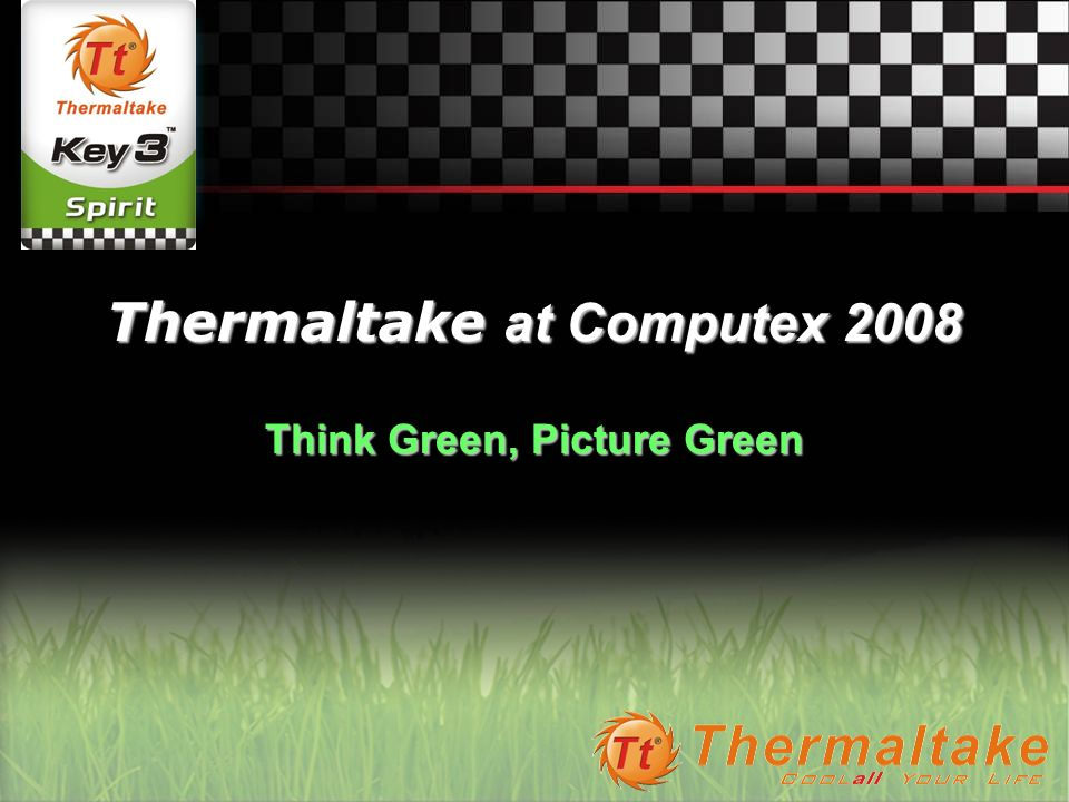 Thermaltake at Computex 2008 Think Green, Picture Green