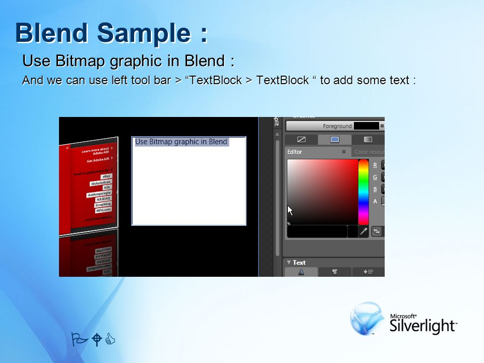 Use Bitmap graphic in Blend : And we can use left tool bar > TextBlock > TextBlock to add some text : Use Bitmap graphic in Blend : And we can use left tool bar > TextBlock > TextBlock to add some text : Blend Sample : PWC