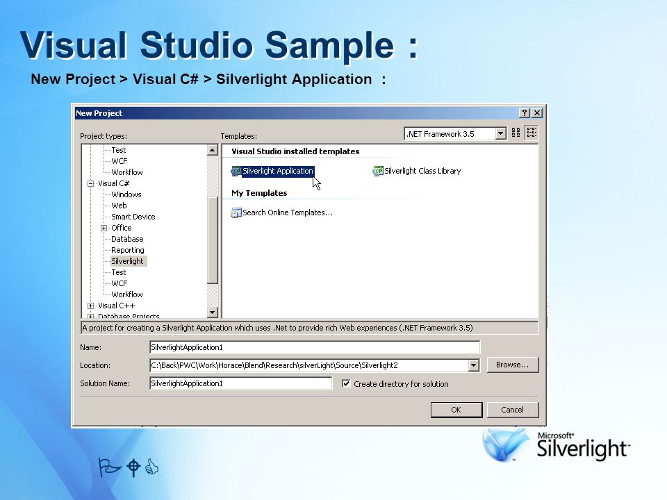 Visual Studio Sample : PWC New Project > Visual C# > Silverlight Application :