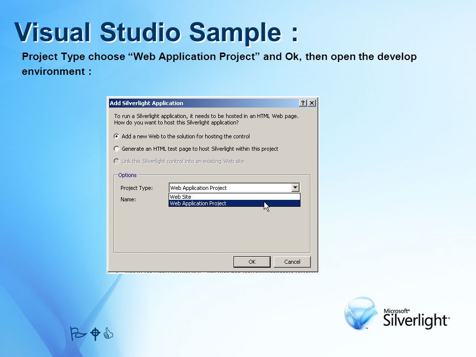 Visual Studio Sample : PWC Project Type choose Web Application Project and Ok, then open the develop environment :