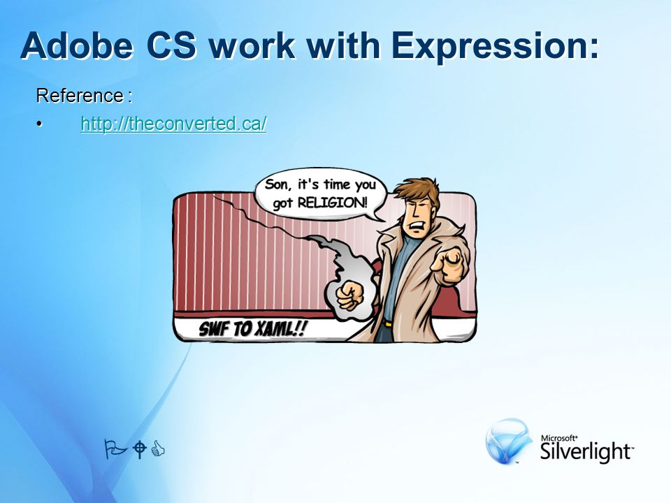 Reference :   Reference :   Adobe CS work with Expression: PWC