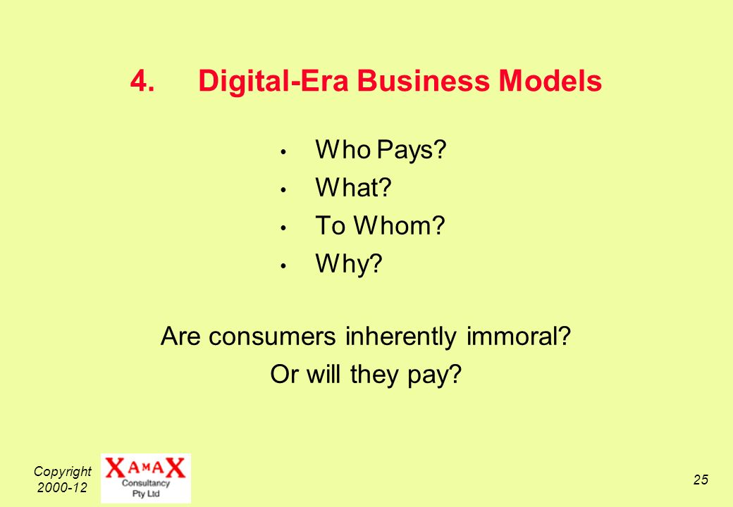 Copyright 2000-12 25 4.Digital-Era Business Models Who Pays.