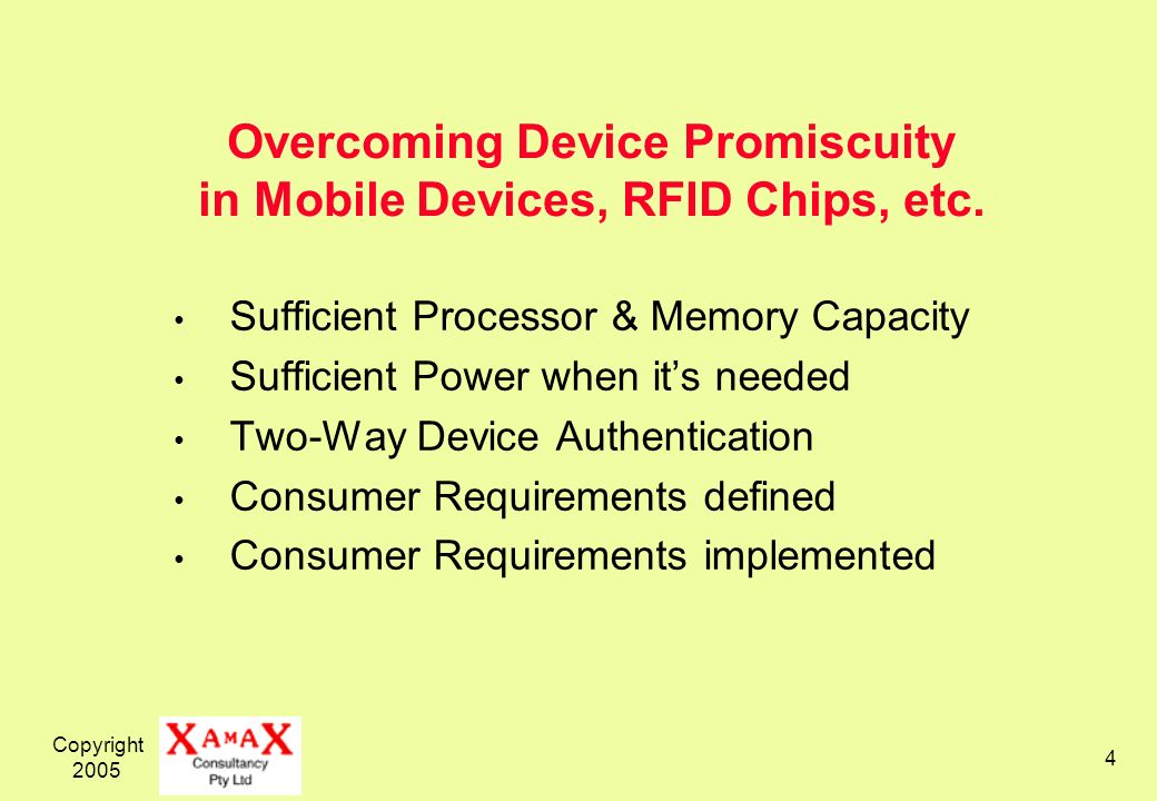 Copyright 2005 4 Overcoming Device Promiscuity in Mobile Devices, RFID Chips, etc.