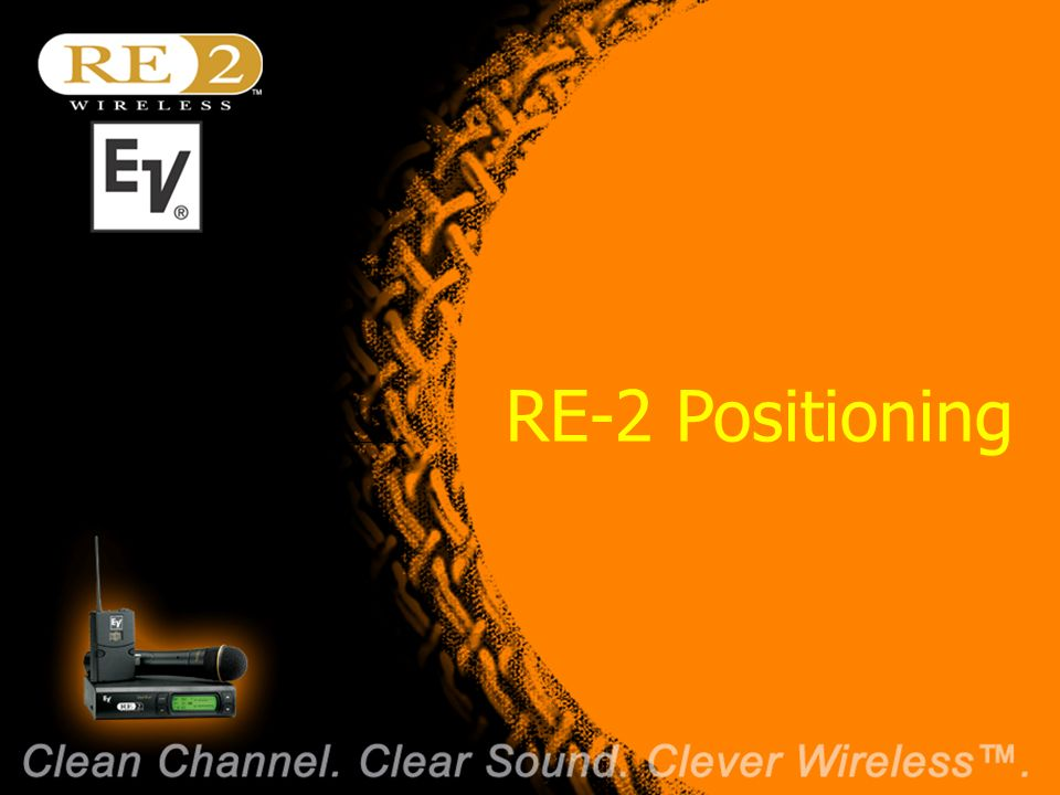 Wireless Basics 102 8/06/04 RE-2 Positioning