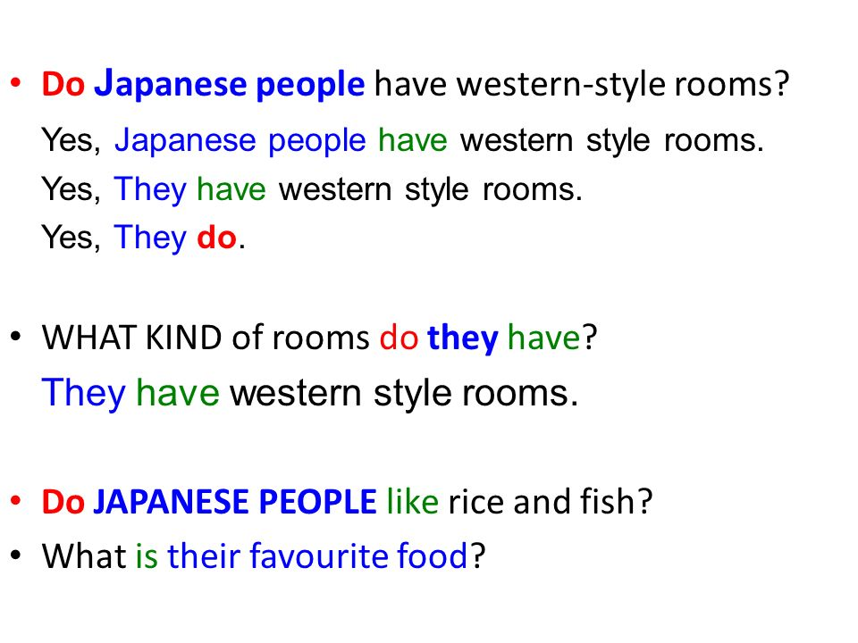 Do J apanese people have western-style rooms. Yes, Japanese people have western style rooms.