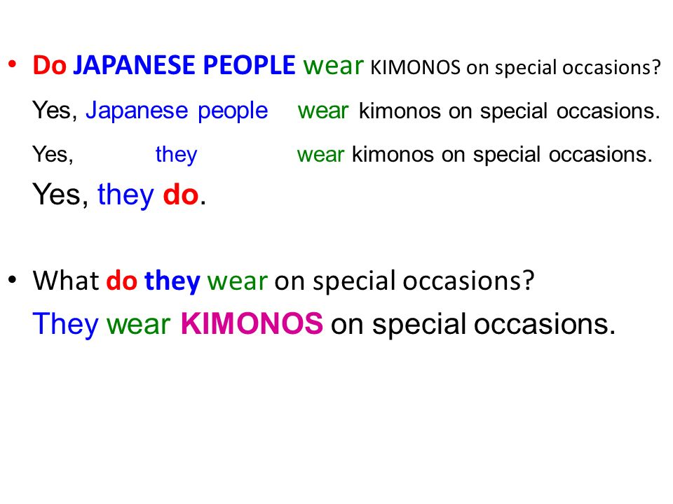 Do JAPANESE PEOPLE wear KIMONOS on special occasions.