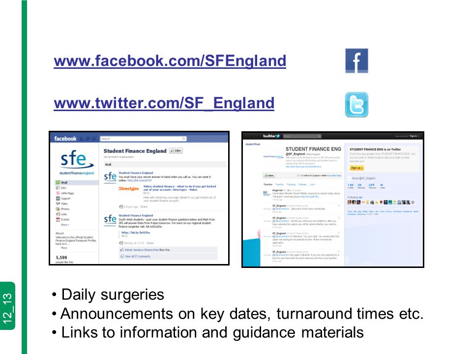 12_13 www.facebook.com/SFEngland www.twitter.com/SF_England Daily surgeries Announcements on key dates, turnaround times etc.