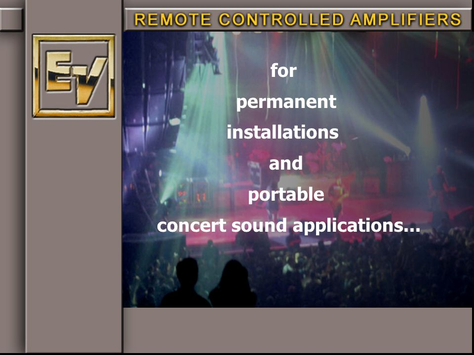 for permanent installations and portable concert sound applications...