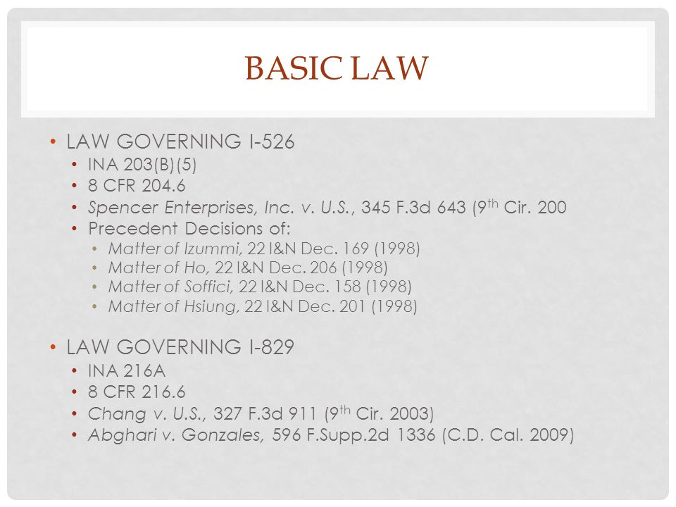 BASIC LAW LAW GOVERNING I-526 INA 203(B)(5) 8 CFR 204.6 Spencer Enterprises, Inc.