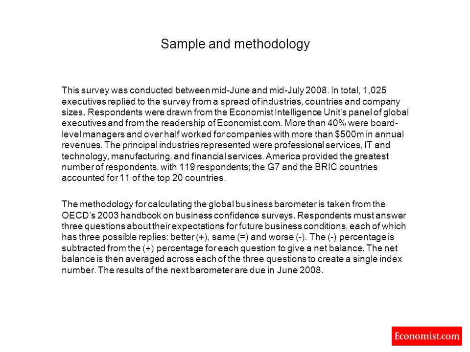Sample and methodology This survey was conducted between mid-June and mid-July 2008.
