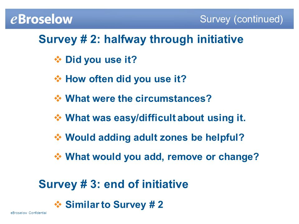 eBroselow Confidential Survey # 2: halfway through initiative Did you use it.
