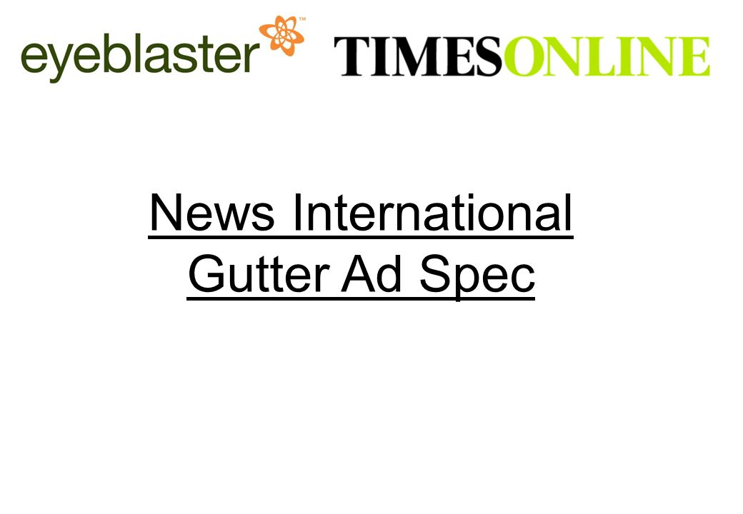 News International Online Ad Operations traffic team: or   1/3 News International Gutter Ad Spec