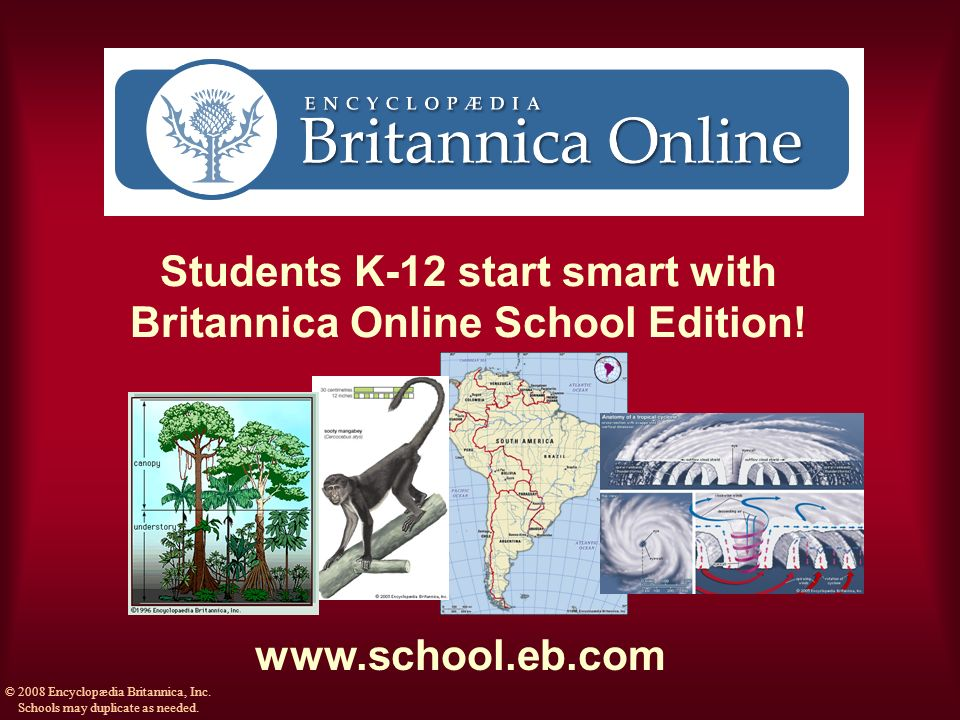 Students K-12 start smart with Britannica Online School Edition.