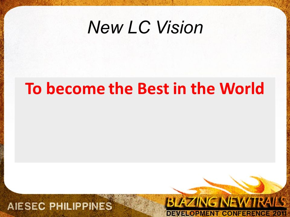 New LC Vision To become the Best in the World