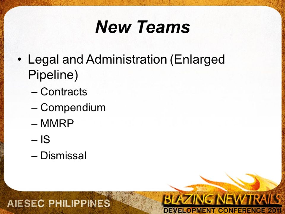 New Teams Legal and Administration (Enlarged Pipeline) –Contracts –Compendium –MMRP –IS –Dismissal