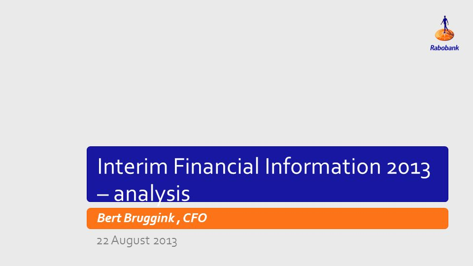 Titeldia Interim Financial Information 2013 – analysis Bert Bruggink, CFO 22 August 2013