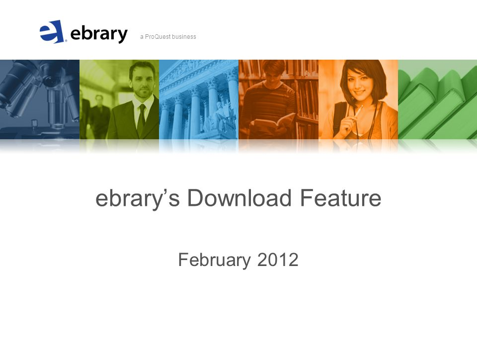 A member of the ProQuest family of companies a ProQuest business ebrarys Download Feature February 2012