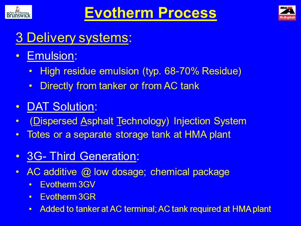 Evotherm Process 3 Delivery systems: Emulsion: High residue emulsion (typ.