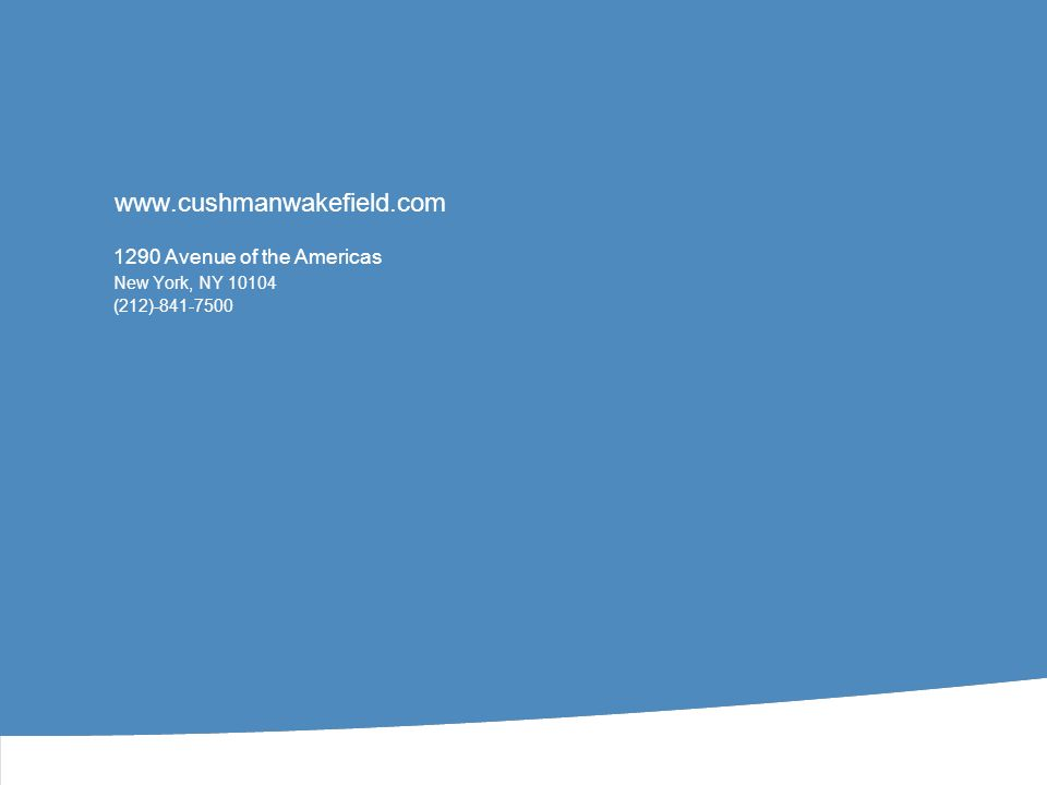 www.cushmanwakefield.com 1290 Avenue of the Americas New York, NY 10104 (212)-841-7500