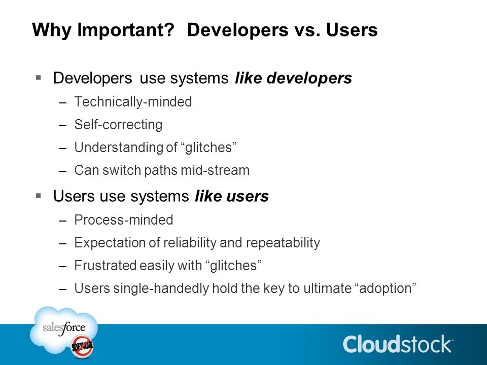 Why Important. Developers vs.