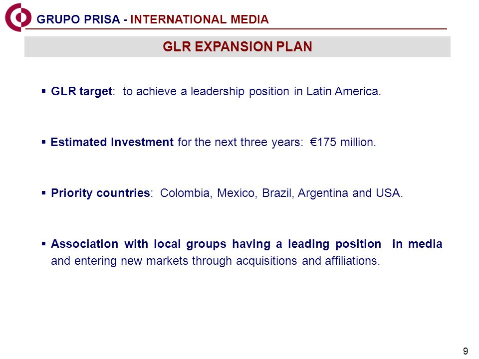 9 GLR target: to achieve a leadership position in Latin America.