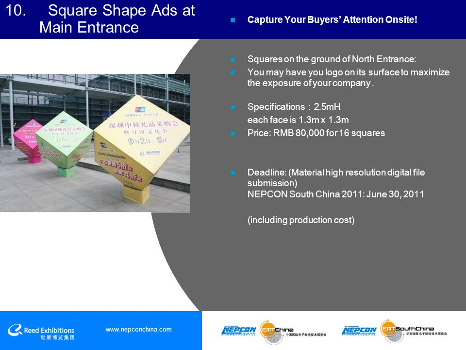10. Square Shape Ads at Main Entrance Capture Your Buyers Attention Onsite.