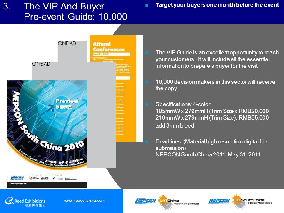 3.The VIP And Buyer Pre-event Guide: 10,000 Target your buyers one month before the event The VIP Guide is an excellent opportunity to reach your customers.