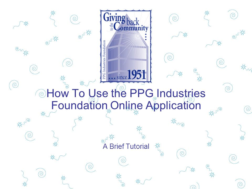 How To Use the PPG Industries Foundation Online Application A Brief Tutorial