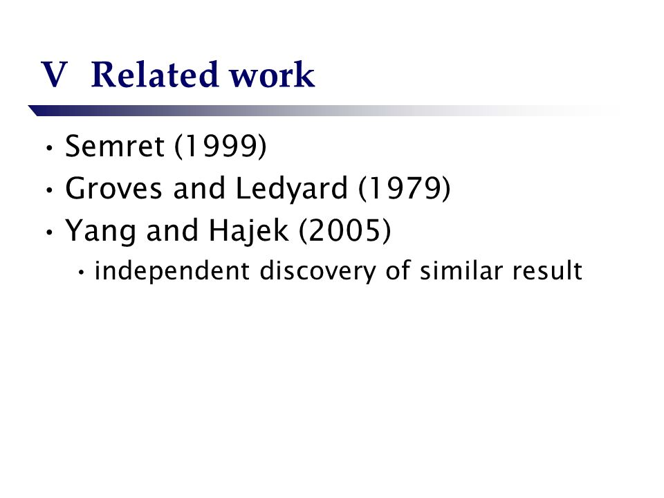 VRelated work Semret (1999) Groves and Ledyard (1979) Yang and Hajek (2005) independent discovery of similar result