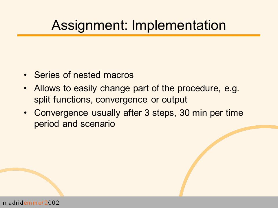 Assignment: Implementation Series of nested macros Allows to easily change part of the procedure, e.g.