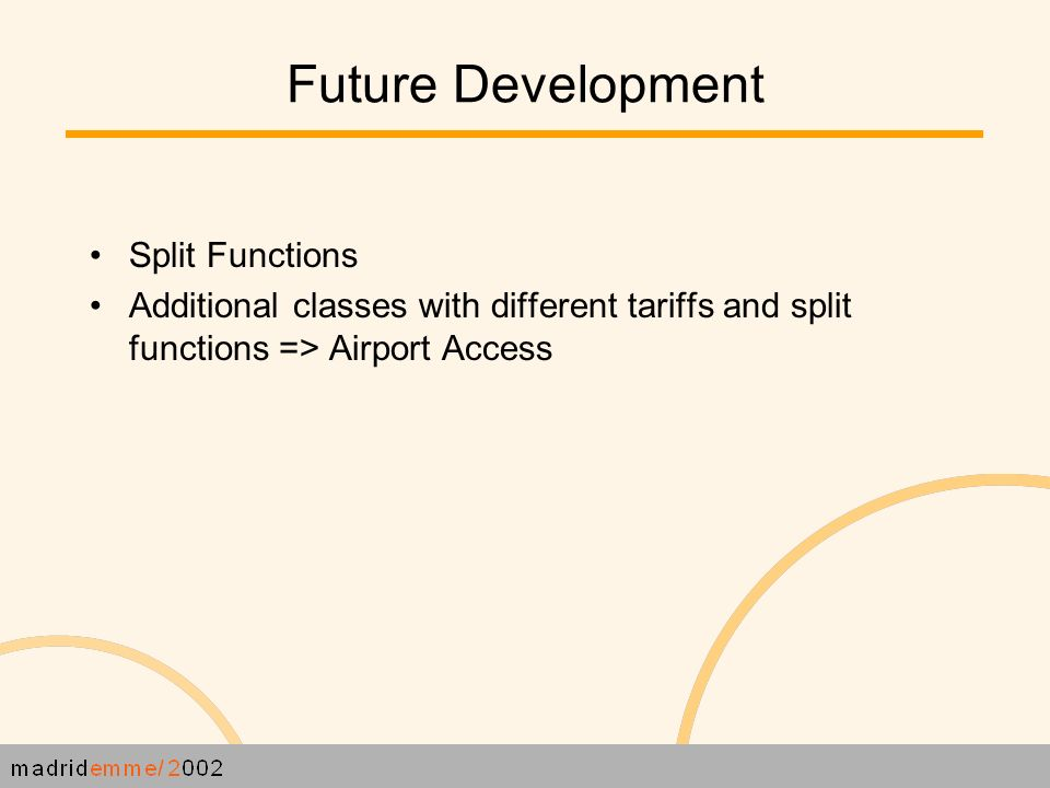 Future Development Split Functions Additional classes with different tariffs and split functions => Airport Access