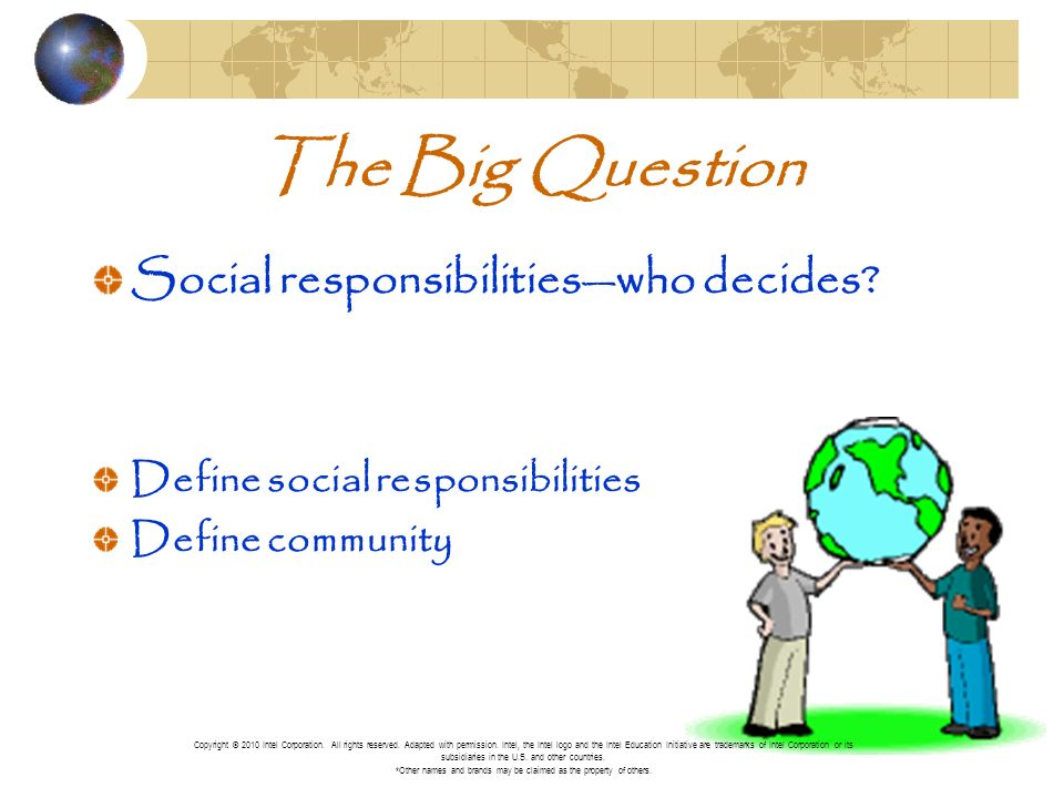 The Big Question Social responsibilitieswho decides.