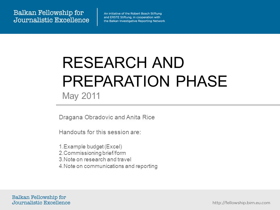 RESEARCH AND PREPARATION PHASE May 2011 Dragana Obradovic and Anita Rice Handouts for this session are: 1.