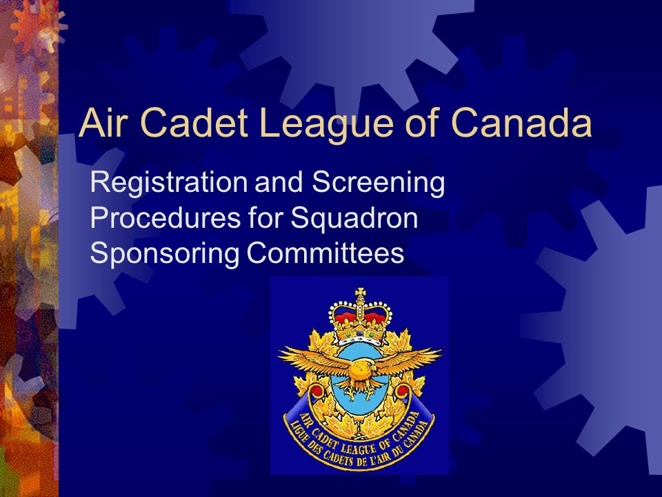 Air Cadet League of Canada Registration and Screening Procedures for Squadron Sponsoring Committees